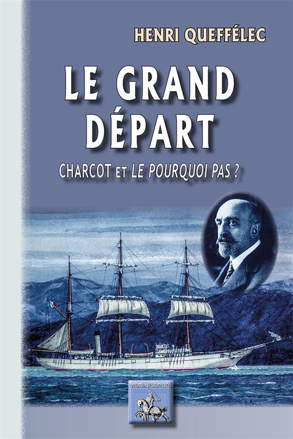Le grand départ ; Charcot et le pourquoi pas ?