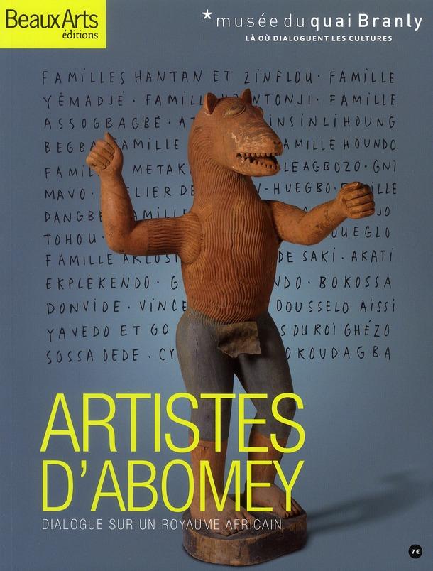 ARTISTES D'ABOMEY, DIALOGUE SUR UN ROYAUME AFRICAIN  -  MUSEE DU QUAI BRANLY