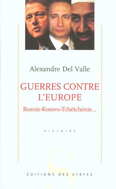 Guerres contre l'Europe ; Bosnie-Kosovo-Tchétchénie