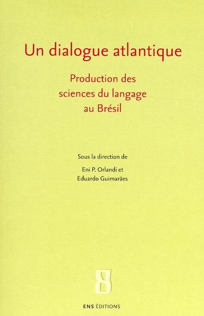 Un dialogue atlantique ; production des sciences du langage au Brésil