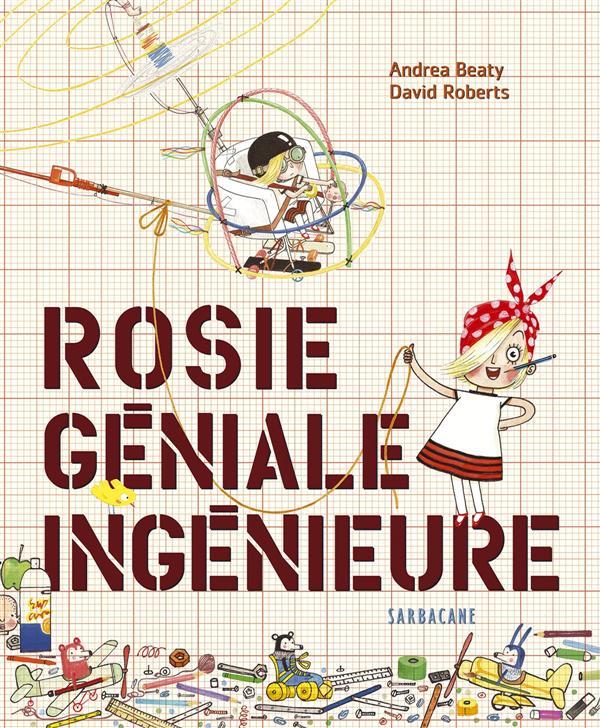 Rosie géniale ingénieure