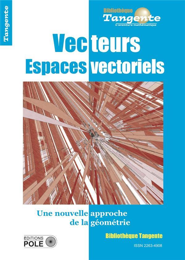 Les espaces vectoriels : une nouvelle approche de la géométrie