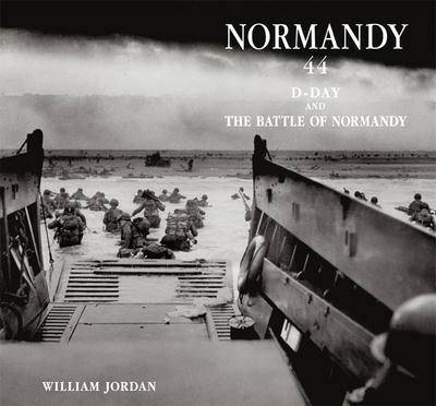 Normandy 44 ; D-Day and the battle of Normandy