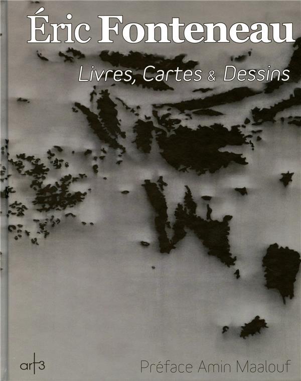 Eric Fonteneau ; livres, cartes et dessins