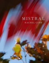 rachel cobb mistral: the legendary wind of provence