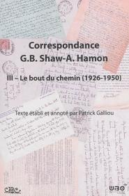 Correspondance G. B. Shaw-A. Hamon t.3 ; le bout du chemin (1916-1950)