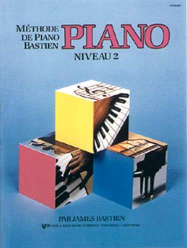 Methode De Piano Bastien : Piano, Niveau 2
