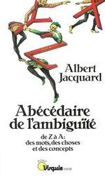 Vente Livre Numérique : Abécédaire de l'ambiguïté - De Z à A : des mots, des choses et des concepts  - Albert Jacquard