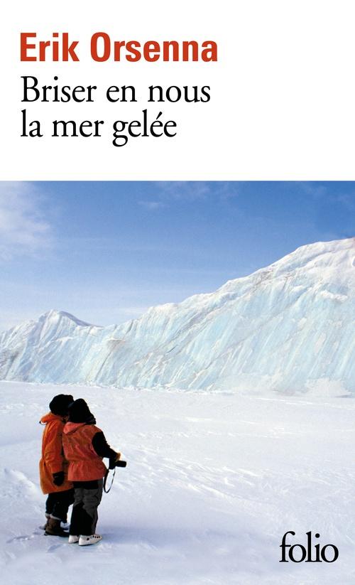 Briser en nous la mer gelée