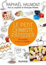 Vente EBooks : Le petit chimiste pâtissier  - Raphaël Haumont