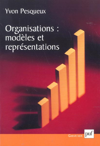 Organisations ; modèles et représentations