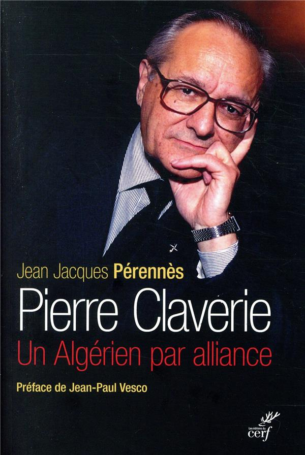 Pierre claverie : un algerien par alliance (ned)