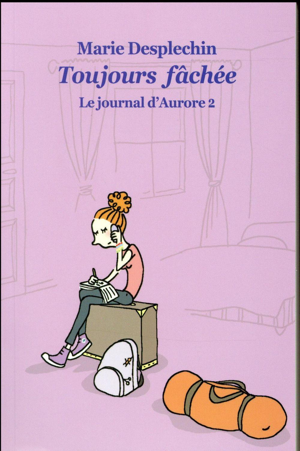 Le journal d'Aurore t.2 ; toujours fâchée
