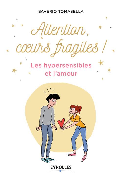 Attention coeurs fragiles ! les hypersensibles et l'amour