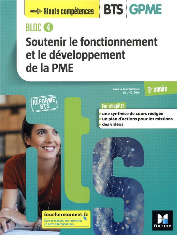 Bloc 4 ; soutenir le fonctionnement et le développement de la PME ; BTS GPME ; 2e année ; manuel de l'élève