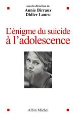 Vente EBooks : L'Enigme du suicide à l'adolescence  - Annie Birraux - Didier LAURU