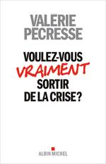 Vente Livre Numérique : Voulez-vous sortir de la crise ?  - Valérie Pécresse