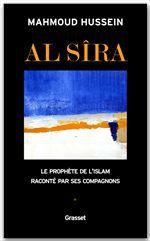 Al-Sîra ; le prophète de l'Islam raconté par ses compagnons