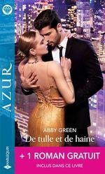 Vente EBooks : De tulle et de haine - La nuit secrète  - Robyn Donald - Abby Green