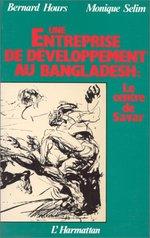 Vente Livre Numérique : Une entreprise de développement au Bangladesh, le centre de Savar  - Bernard Hours - Monique Selim