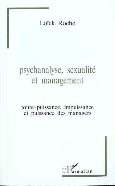 psychanalyse, sexualite et management - toute-puissance, impuissance et puissance des managers