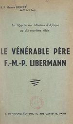 La reprise des missions d'Afrique au dix-neuvième siècle : le vénérable Père F.-M.-P. Libermann