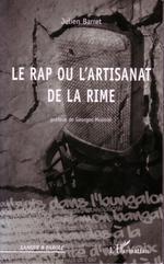 Le rap ou l'artisanat de la rime  - Julien Barret