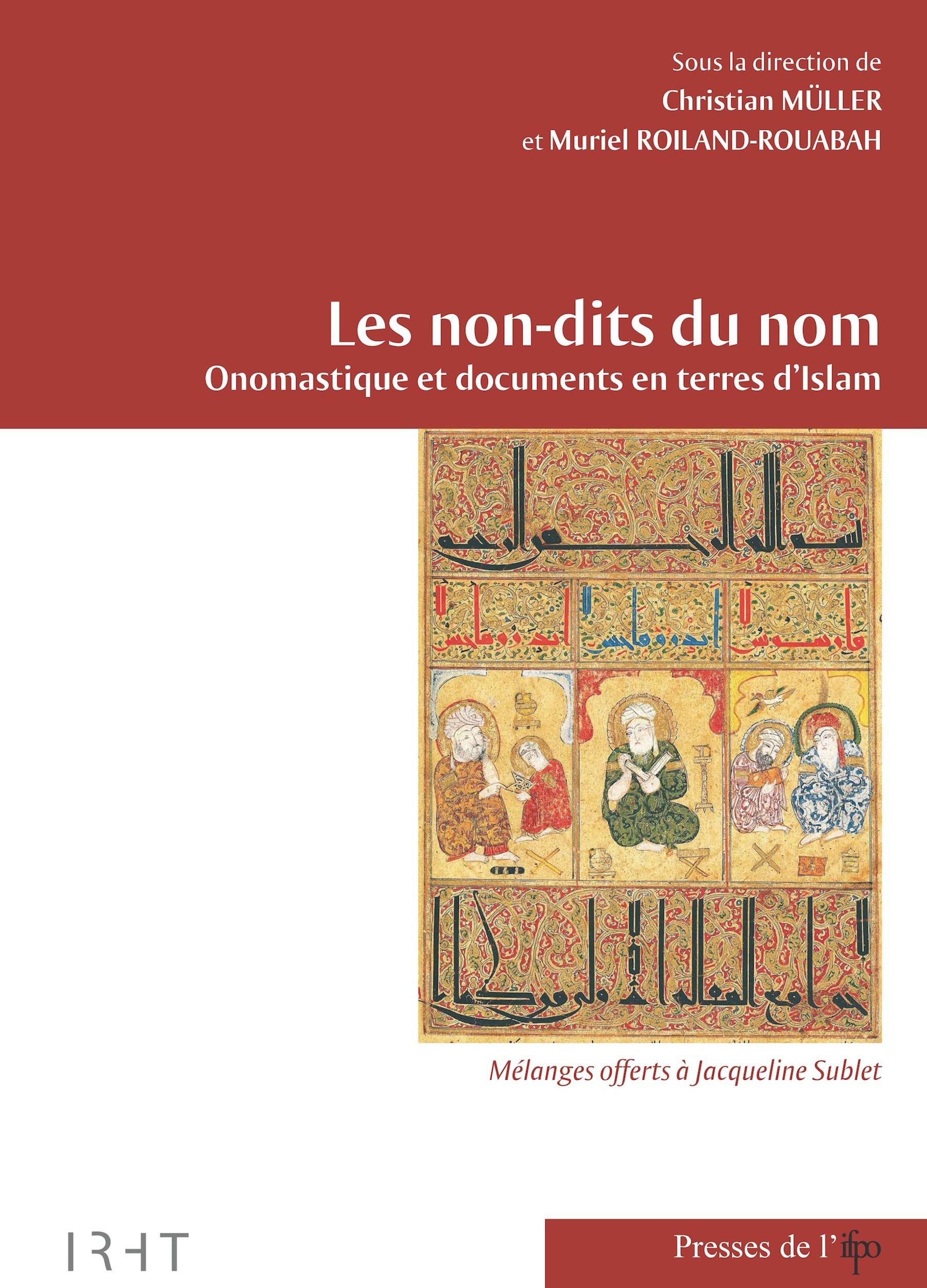 Les non-dits du nom. onomastique et documents en terre d'islam