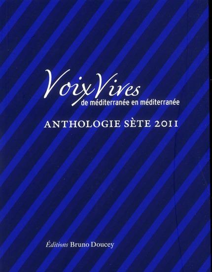 Voix vives de Méditerranée en Méditerranée ; anthologie Sète 2011