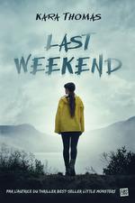 Vente EBooks : Last Weekend  - Kara Thomas