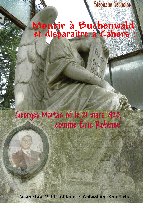 Mourir à Buchenwald et disparaître à Cahors : Georges Marfan