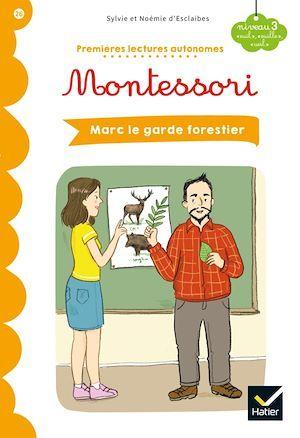 Premières lectures autonomes Montessori ; Marc le garde forestier