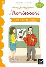 Vente EBooks : Premières lectures autonomes Montessori Niveau 3 - Marc le garde-forestier  - Stéphanie Rubini