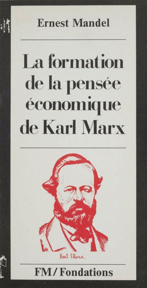 La formation de la pensée économique de Karl Marx