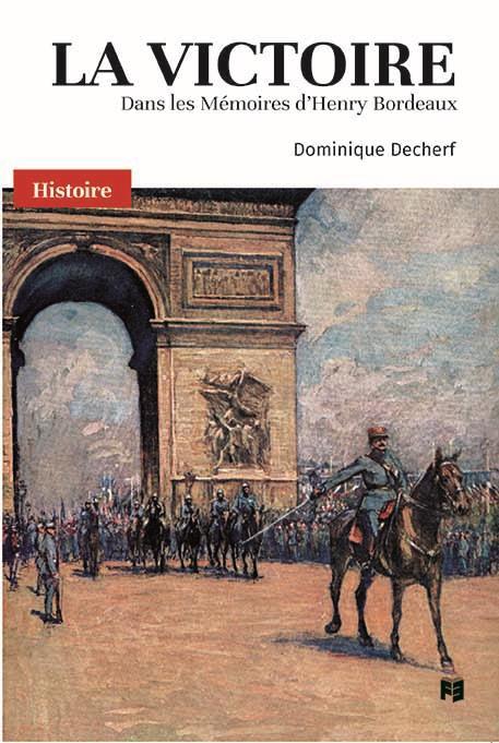 La victoire ; dans les mémoires d'Henry Bordeaux