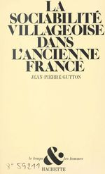 Vente EBooks : La sociabilité villageoise dans l'ancienne France  - Jean-Pierre GUTTON