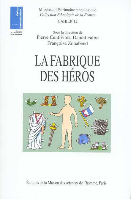 La fabrique des heros