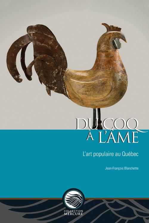 Du coq a l'ame : l'art populaire au quebec