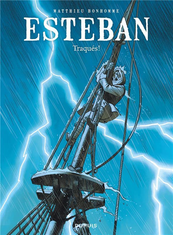 Esteban T.2 ; Traques