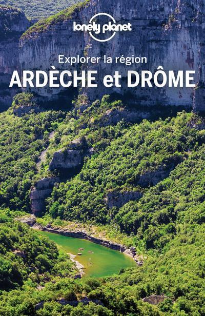 Explorer la région Ardèche et Drome (2e édition)