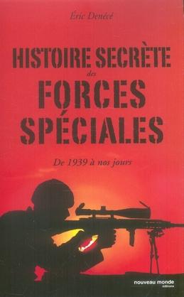 Histoire secrète des forces spéciales de 1939 à nos jours