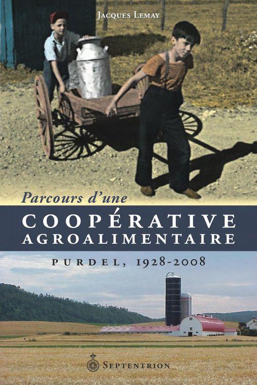 Parcours d'une coopérative agroalimentaire ; Purdel, 1928-2008