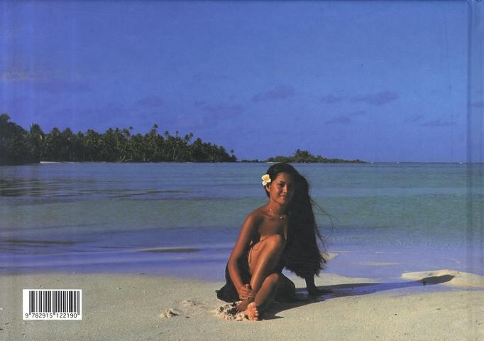 Polynésie française, la tentation de l'île ; the tempation of the island