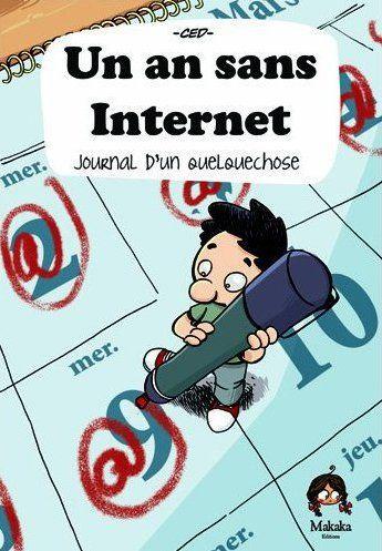 un an sans internet ; journal d'une expérience