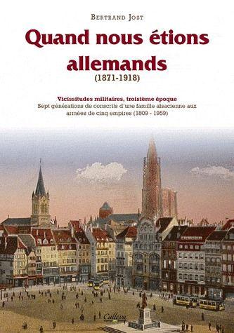 Quand nous etions allemands - vicissitudes militaires t.3