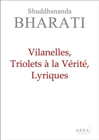 Villanelles, triolets à la vérité, lyriques