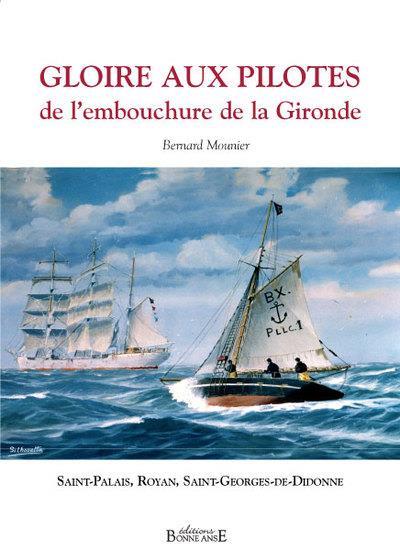 Gloire aux pilotes de l'embouchure de la Gironde ; Sain-Palais, Royan, Saint-Georges-de-Didonne