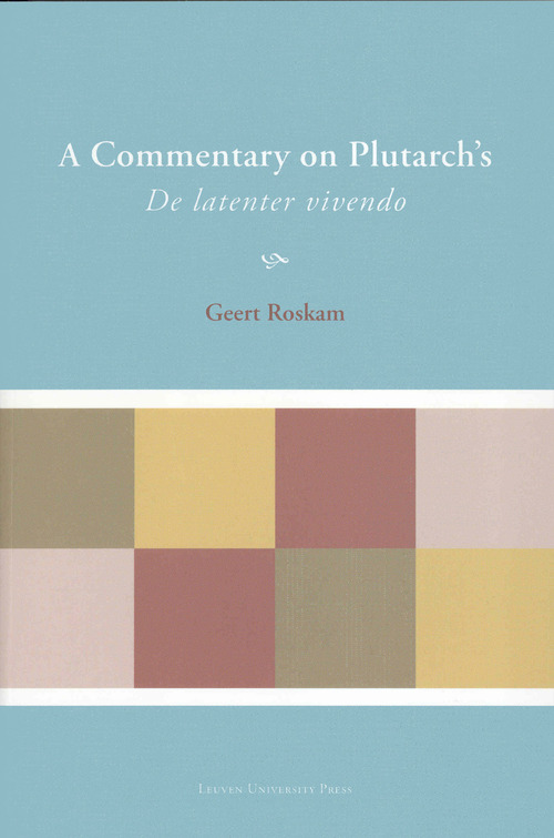 A Commentary on Plutarch's De latenter vivendo