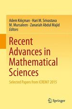 Recent Advances in Mathematical Sciences  - Adem Kilicman - Hari M. Srivastava - M. Mursaleen - Zanariah Abdul Majid