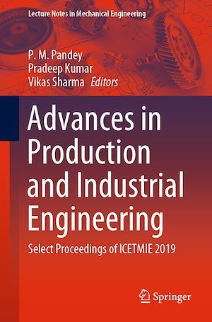 Vente E-Book :                                    Advances in Production and Industrial Engineering - P. M. Pandey  - Pradeep Kumar  - Vikas Sharma